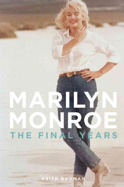 Marilyn Monroe: The Final Years (Hardcover)