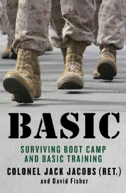 Basic: Surviving Boot Camp and Basic Training (Hardcover)
