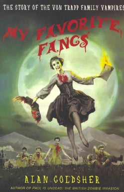 My Favorite Fangs: The Story of the Von Trapp Family Vampires (Paperback)