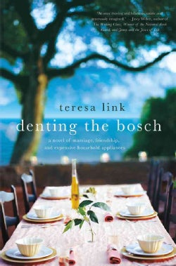 Denting the Bosch: A Novel of Marriage, Friendship, and Expensive Household Appliances (Hardcover)