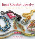 Bead Crochet Jewelry: An Inspired Journey Through 27 Designs (Paperback)
