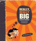 Really, Really Big Questions About Life, the Universe, and Everything (Paperback)