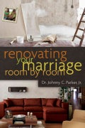 Renovating Your Marriage Room by Room (Paperback)