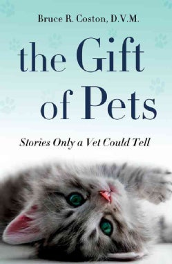 The Gift of Pets: Stories Only a Vet Could Tell (Hardcover)