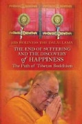 The End of Suffering and the Discovery of Happiness: The Path of Tibetan Buddhism (Paperback)