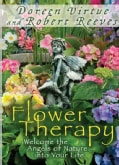 Flower Therapy: Welcome the Angels of Nature into Your Life (Paperback)