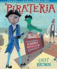 Pirateria: The Wonderful Plunderful Pirate Emporium (Hardcover)
