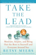 Take the Lead: Motivate, Inspire, and Bring Out the Best in Yourself and Everyone Around You (Paperback)