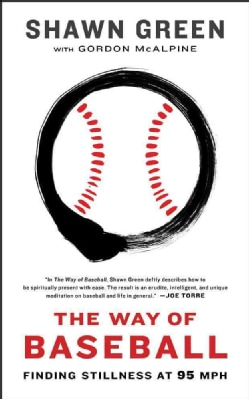 The Way of Baseball: Finding Stillness at 95 Mph (Paperback)