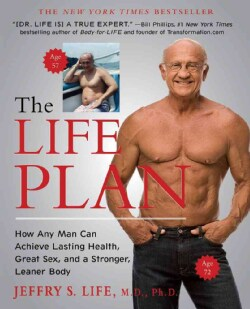 The Life Plan: How Any Man Can Achieve Lasting Health, Great Sex, and a Stronger, Leaner Body (Paperback)