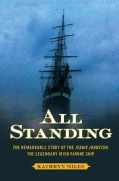 All Standing: The Remarkable Story of the Jeanie Johnston, the Legendary Irish Famine Ship (Hardcover)