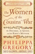 The Women of the Cousins' War: The Duchess, the Queen, and the King's Mother (Paperback)