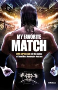 My Favorite Match: WWE Superstars Tell the Stories of Their Most Memorable Matches (Paperback)