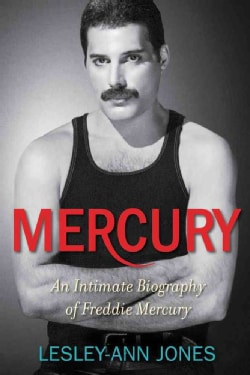 Mercury: An Intimate Biography of Freddie Mercury (Hardcover)