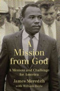 A Mission from God: A Memoir and Challenge for America (Hardcover)