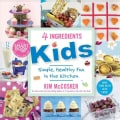 4 Ingredients Kids: Simply, Healthy, Fun in the Kitchen (Paperback)