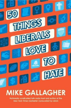 50 Things Liberals Love to Hate (Hardcover)