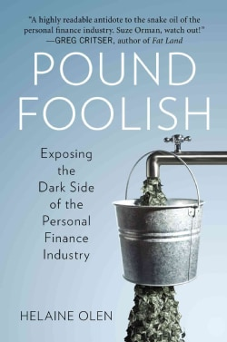 Pound Foolish: Exposing the Dark Side of the Personal Finance Industry (Hardcover)