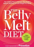The Belly Melt Diet: The 6-Week Plan to Harness Your Body's Natural Rhythms to Lose Weight for Good! (Hardcover)
