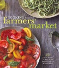 Cooking from the Farmers' Market (Paperback)