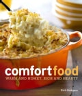 Comfort Food: Warm and Homey, Rich and Hearty (Paperback)