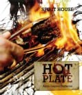 Hot Plate: Asian-inspired Barbecue Recipes from Spirit House Chefs (Spiral bound)