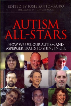 Autism All-Stars: How We Use Our Autism and Asperger Traits to Shine in Life (Paperback)