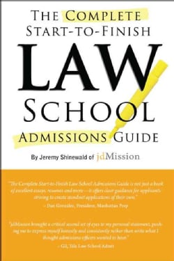 The Complete Start-to-Finish Law School Admissions Guide (Paperback)