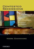 Contested Secessions Rights, Self-Determination, Democracy, and Kashmir (Hardcover)