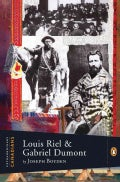 Louis Riel and Gabriel Dumont (Hardcover)
