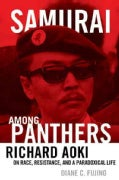 Samurai among Panthers: Richard Aoki on Race, Resistance, and a Paradoxical Life (Paperback)