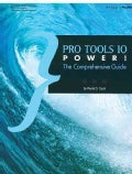 Pro Tools 10 Power!: The Comprehensive Guide (Paperback)