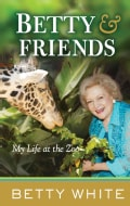 Betty & Friends: My Life at the Zoo (Hardcover)