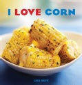 I Love Corn (Hardcover)