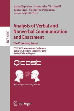 Analysis of Verbal and Nonverbal Communication and Enactment: The Processing Issues, Cost 2102 International Conf... (Paperback)