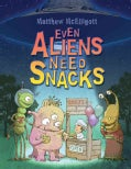 Even Aliens Need Snacks (Hardcover)