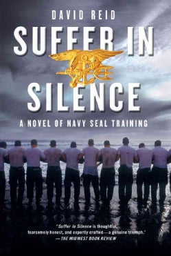 Suffer In Silence: A Novel of Navy Seal Training (Paperback)