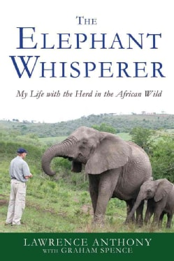 The Elephant Whisperer: My Life With the Herd in the African Wild (Paperback)