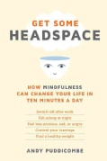 Get Some Headspace: How Mindfulness Can Change Your Life in Ten Minutes a Day (Paperback)