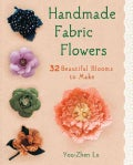 Handmade Fabric Flowers: 32 Beautiful Blooms to Make (Paperback)
