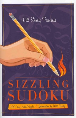 Will Shortz Presents Sizzling Sudoku: 100 Very Hard Puzzles (Paperback)