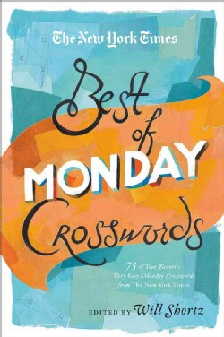 The New York Times Best of Monday Crosswords: 75 of Your Favorite Very Easy Monday Crosswords from the New York T... (Paperback)