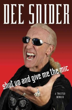 Shut Up and Give Me the Mic: A Twisted Memoir (Hardcover)