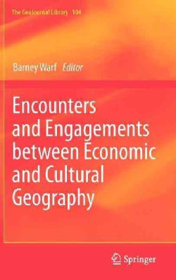 Encounters and Engagements Between Economic and Cultural Geography (Hardcover)