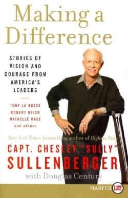 Making a Difference: Stories of Vision and Courage from America's Leaders (Paperback)
