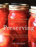 Preserving: The Canning and Freezing Guide for All Seasons (Paperback)
