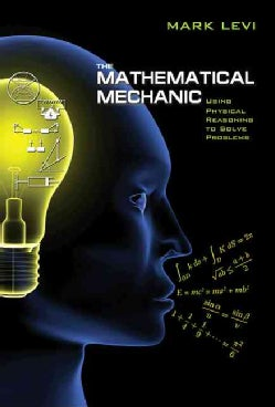 The Mathematical Mechanic: Using Physical Reasoning to Solve Problems (Paperback)