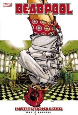 Deadpool 9: Institutionalized (Paperback)