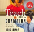 Teach Like a Champion: 49 Techniques That Put Students on the Path to College (CD-Audio)