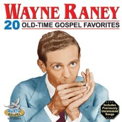 Wayne Raney - Wayne Raney: 20 Old-Time Gospel Favorites